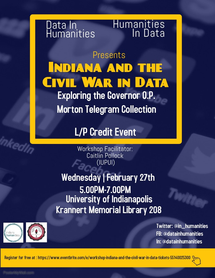 Indiana and the Civil Ware in Data workshop. Wednesday, February 27, 5–7 p.m., Krannert Memorial Library 208