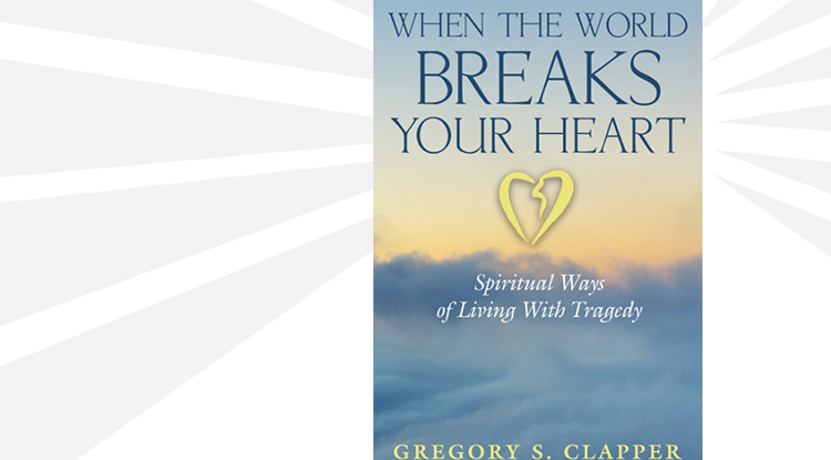 """When the World Breaks Your Heart"" by Greg Clapper - book cover"
